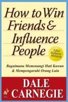 How To Win Friends & Influence People: Edisi Bahasa Melayu
